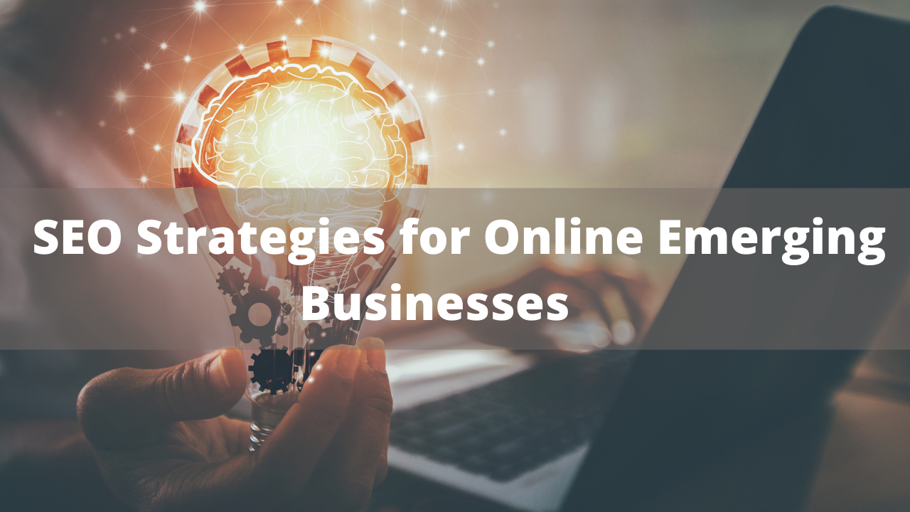 6 proven seo strategies for online emerging businesses