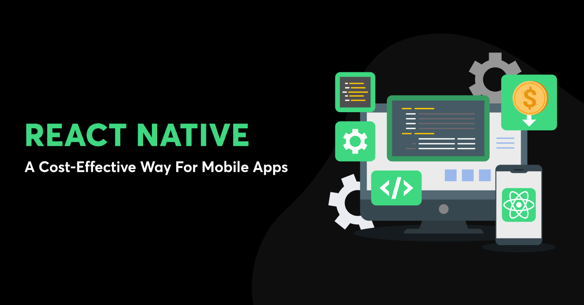 How react native can reduce cost of mobile app development