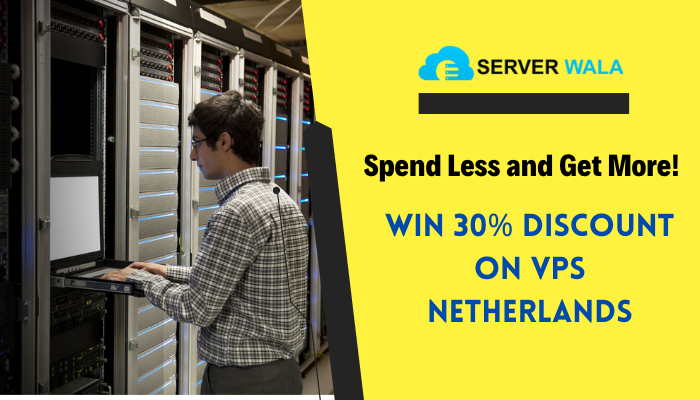 Spend less and get more! win 30% discount on vps netherlands